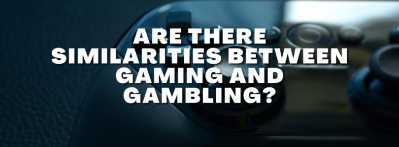 Are There Similarities Between Gaming and Gambling?