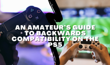 An Amateur's Guide to Backwards Compatibility on the PS5