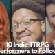 10 Indie TTRPG Performers to Follow