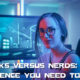 GEEKS VERSUS NERDS: THE DIFFERENCE YOU NEED TO KNOW